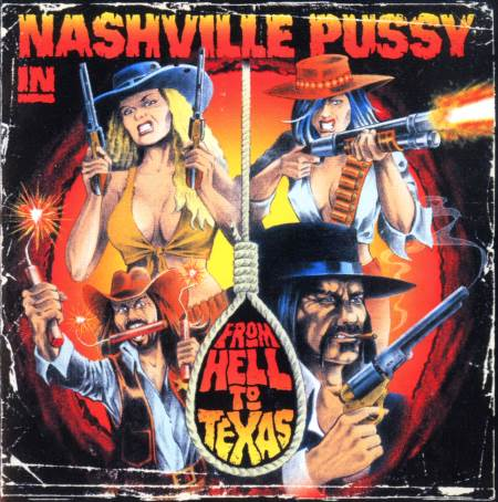 Nashville Pussy - From Hell To Texas (2009)