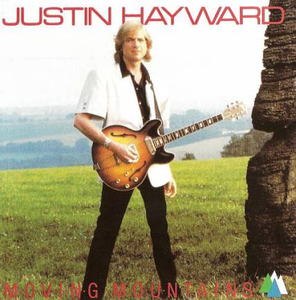 Justin Hayward - Moving Mountains (1985) [Reissue 1996]
