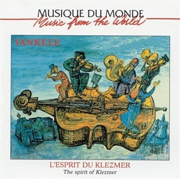 Yankele - L'Esprit du klezmer (The Spirit of Klezmer) (2001)