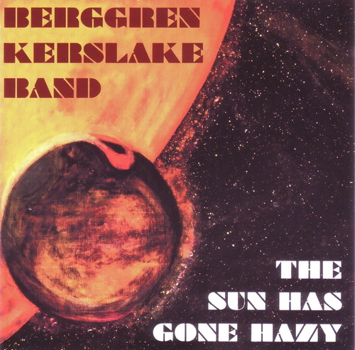 Berggren Kerslake Band - The Sun Has Gone Hazy (2014)