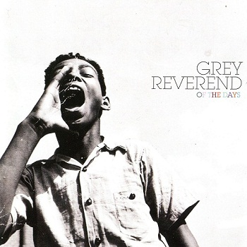 Grey Reverend - Of The Days (2011)