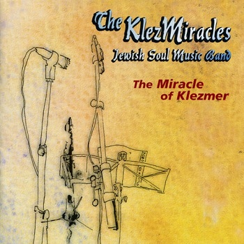 The KlezMiracles - The Miracle of Klezmer (1997)