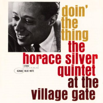 Horace Silver - Doin' The Thing: At The Village Gate (1961)