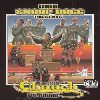 V.A.-Bigg Snoop Dogg Presents-Welcome To The Chuuch-Da Album 2005