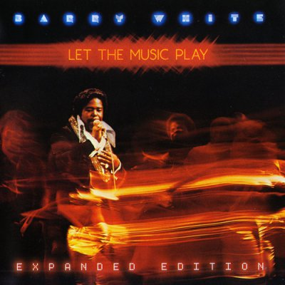 Barry White - Let The Music Play [Expanded Edition] (2012)