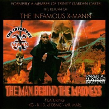 The Infamous X-Mann-Man Behind The Madness 1998