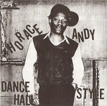 Horace Andy - Dance Hall Style (2003)