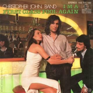 Christopher John Band - I'm A First Class Fool Again (Vinyl, 7'') 1980