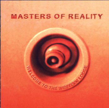 Masters of Reality - Welcome To The Western Lodge (1999)