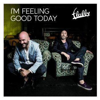 Flabby - I'm Feeling Good Today (2014)