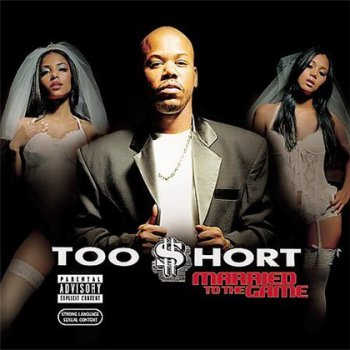 Too Short-Married To The Game 2003