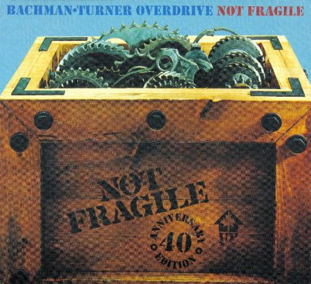 Bachman-Turner Overdrive - Not Fragile 1974 [40th Anniversary, 2CD] (2014)