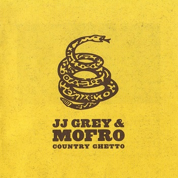 J.J. Grey & Mofro - Country Ghetto (2007)