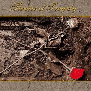 Theatre Of Tragedy - Theatre Of Tragedy [Reissue] (2013)