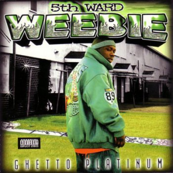 5th Ward Weebie-Ghetto Platinum 2000