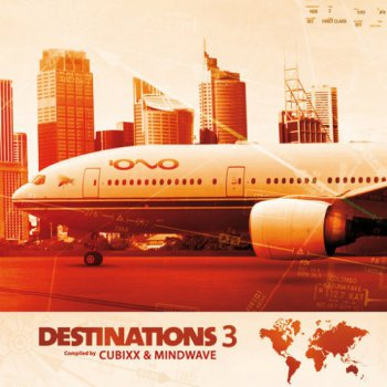 Cubixx and Mindwave - Destinations - Vol.3 (2013)