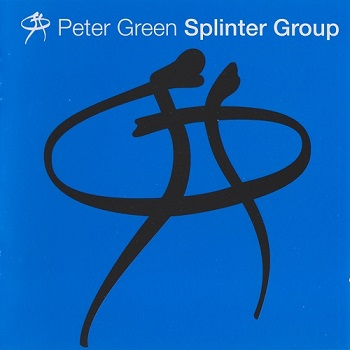 Peter Green Splinter Group - Peter Green Splinter Group [Reissue 2000] (1997)