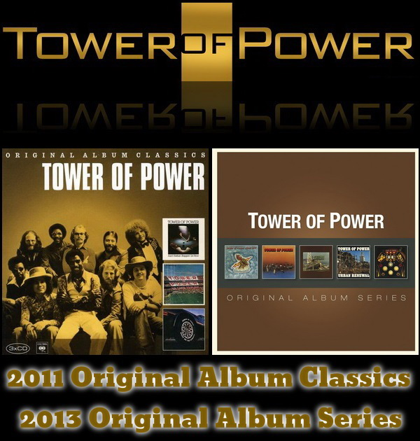 Tower Of Power - 2011 Original Album Classics ● 2013 Original Album Series - 3CD Box Set Sony Music ● 5CD Box Set Rhino Records 2011/2013