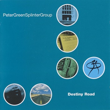 Peter Green Splinter Group - Destiny Road (1999)