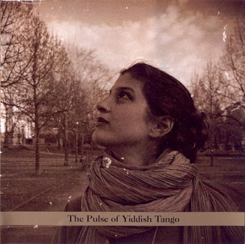 Tangele - The Pulse of Yiddish Tango (2008)