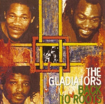 The Gladiators - Back to Roots (1982)