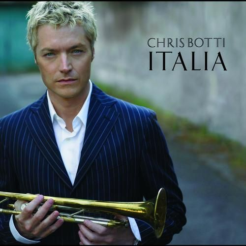 Chris Botti - Italia (2007)