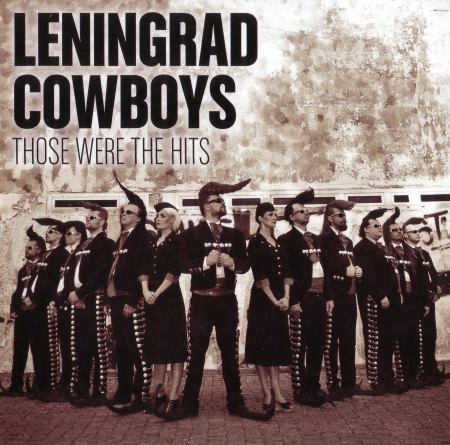 Leningrad Cowboys - Those Were The Hits [2CD] (2014)