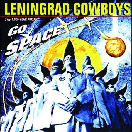 Leningrad Cowboys - Go Space (1996)