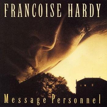 Francoise Hardy - Message Personnel [Reissue] (1991)