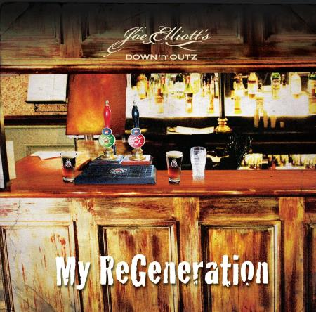 Joe Elliott's Down 'n' Outz - My Regeneration [Vol.1] (2010)