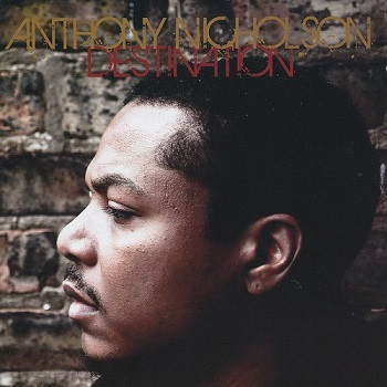 Anthony Nicholson - Destination (2009)
