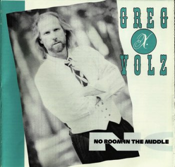 Greg X Volz - No Room In The Middle (1989)
