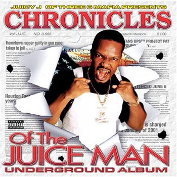Juicy J-Chronicles Of The Juiceman 2002