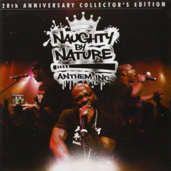 Naughty By Nature-Anthem Inc. (20th Anniversary Collector's Edition) 2011