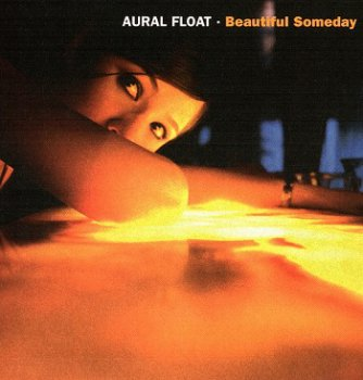 Aural Float - Beautiful Someday (2005)