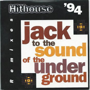 Hithouse - Jack To The Sound Of The Underground (The '94 Remixes) (CD, Maxi-Single) 1994