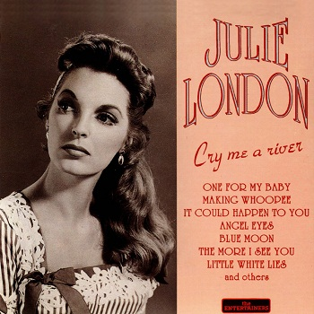 Julie London - Cry Me A River (1995)