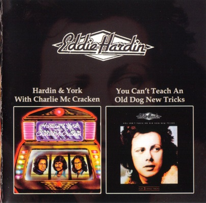 Eddie Hardin - Hardin & York With Charlie McCracken / You Can't Teach An Old Dog New Tricks 1974/1977 (1999)