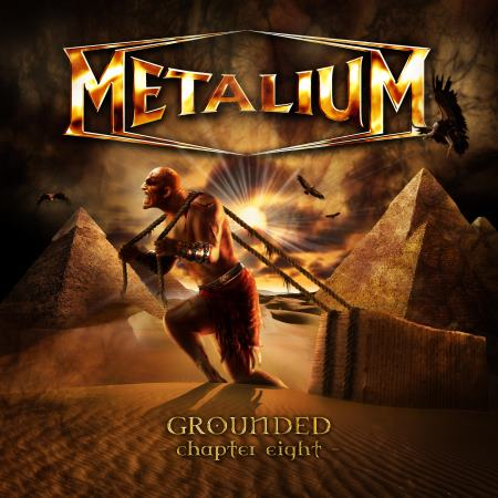 Metalium - Grounded: Chapter Eight (2009)