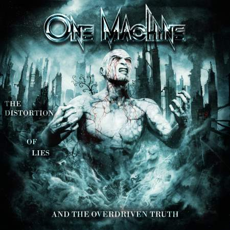 One Machine - The Distortion Of Lies and The Overdriven Truth (2014)