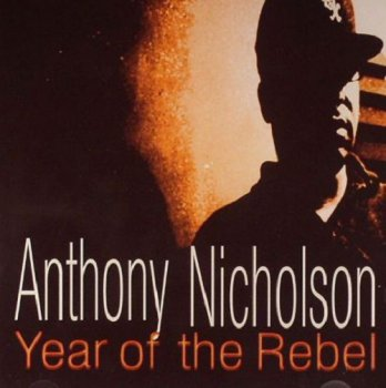 Anthony Nicholson - Year Of The Rebel (2011)