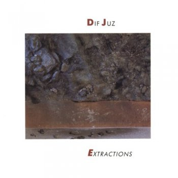 Dif Juz - Extractions (1985)