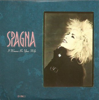 Spagna - I Wanna Be Your Wife (CD, Maxi-Single) 1988