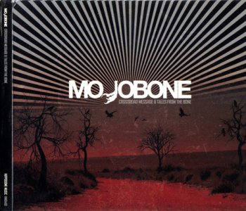 Mojobone - Crossroad Message & Tales From The Bone 2CD (2010)