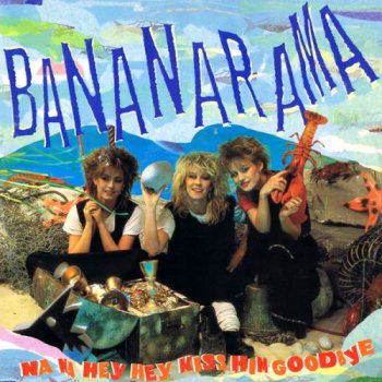 Bananarama - Na Na Hey Hey Kiss Him Goodbye (Vinyl, 12'') 1983
