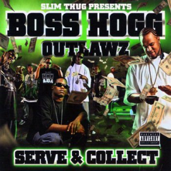 Boss Hogg Outlawz-Serve & Collect 2007