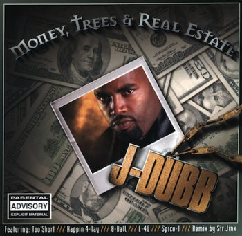 J-Dubb-Money, Trees & Real Estate 2000