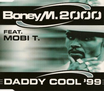 Boney M. 2000 feat. Mobi T. - Daddy Cool '99 (CD, Maxi-Single) 1999