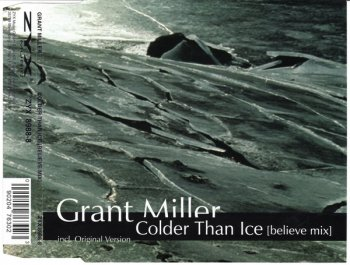 Grant Miller - Colder Than Ice (Believe Mix) (CD, Maxi-Single) 1999