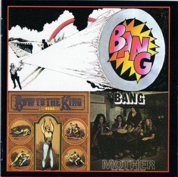 Bang - Bang / Mother & Bow To The King 1971-1972 (BMI 2004)